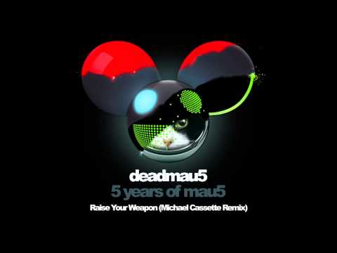 Deadmau5 raise your weapon michael cassette remix