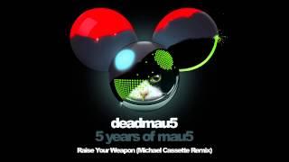 deadmau5 - Raise Your Weapon (Michael Cassette Remix)