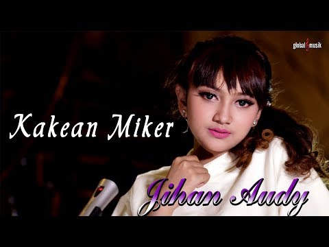 Download Jihan Audy - Kakean Miker (Official Music Video) Mp4 baru