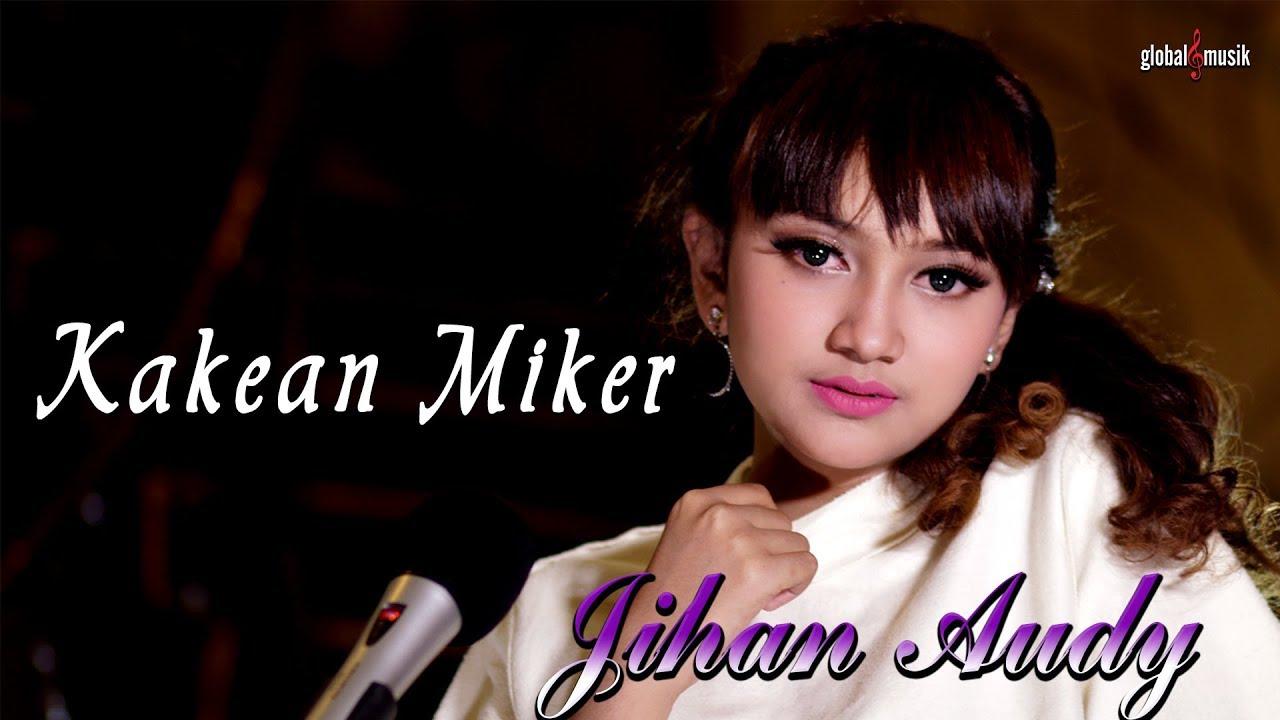 Jihan Audy - Kakean Miker (Official Music Video) #1