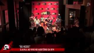 """RFM D.A.M.A. """"às Vezes ao vivo no auditório da RFM"""