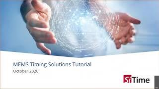 SiTime Webinar -  MEMS vs Quartz Based Timing Solutions