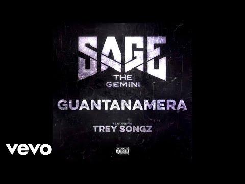 Sage The Gemini - Guantanamera (Audio) ft. Trey Songz