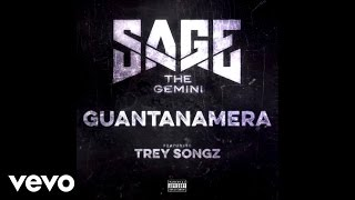 Sage The Gemini - Guantanamera (Audio) ft. Trey Songz