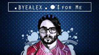 ByeAlex - Kedvesem - One for Me - [Official English Version]