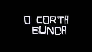 O Corta Bunda [2016]