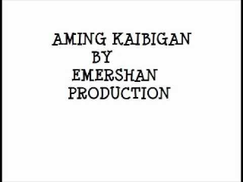 Aming Kaibigan -Emershan Production