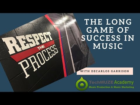 Respect The Process! Navigating Today's Music Industry With DeCarlos Garrison