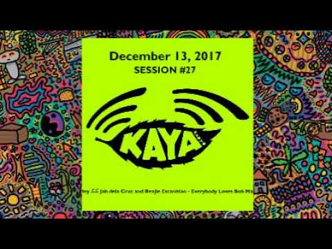 Kaya Radio Session #27 (December 13, 2017) w/ Special Guest Kokoi Baldo and Juan Gapang