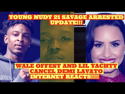 11b4ee8529472 BREAKING UPDATE! 21 Savage and Young Nudy Arrested AND Wale OFFset ...