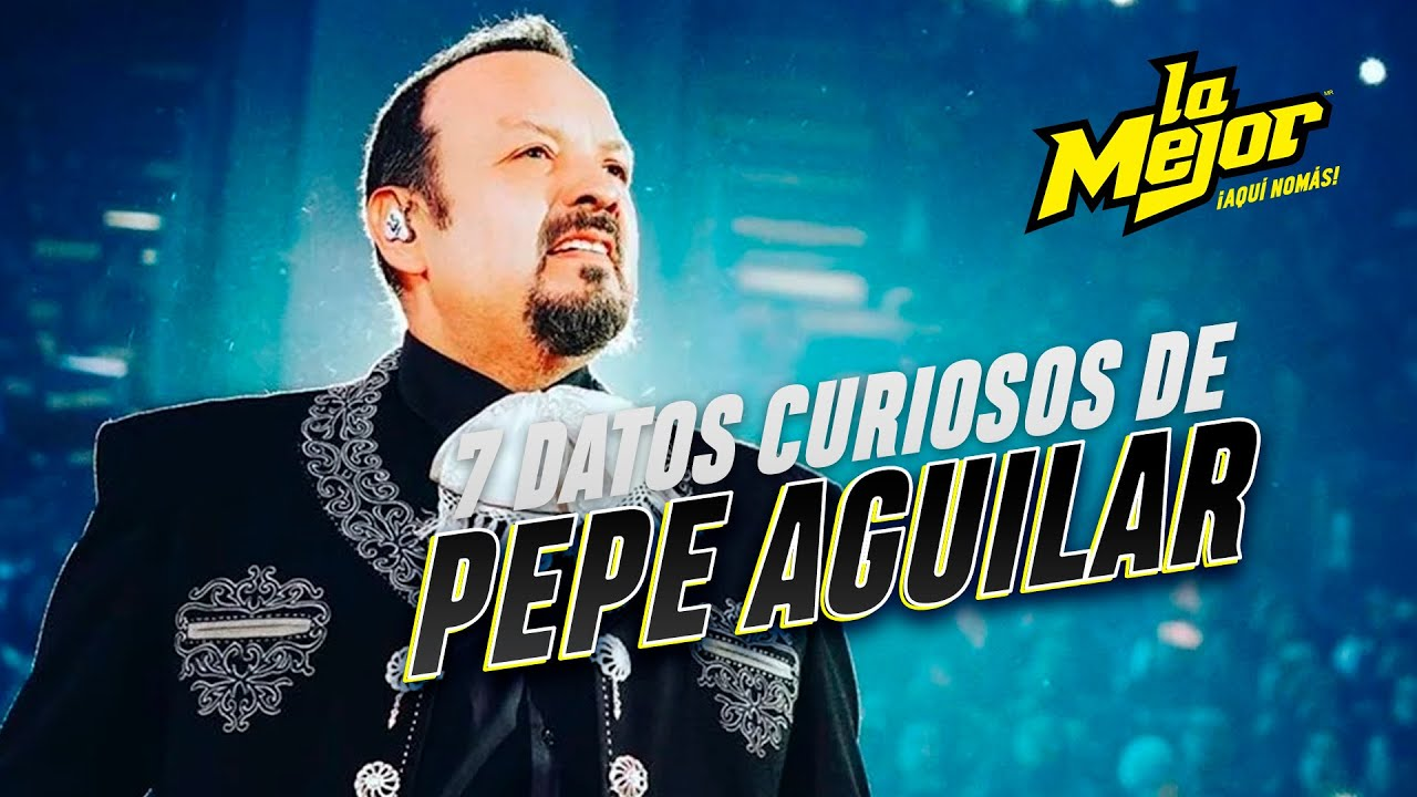 Datos Curiosos de Pepe Aguilar