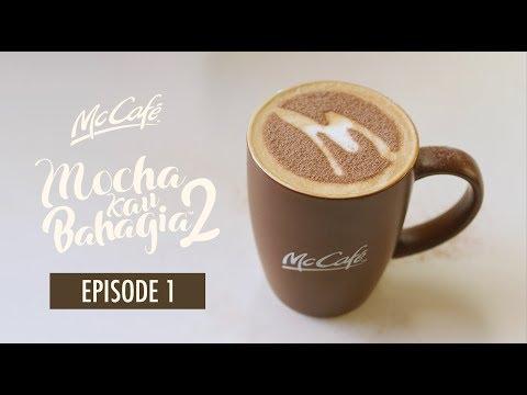 McCafé's Mocha Kau Bahagia 2 | Episode 1
