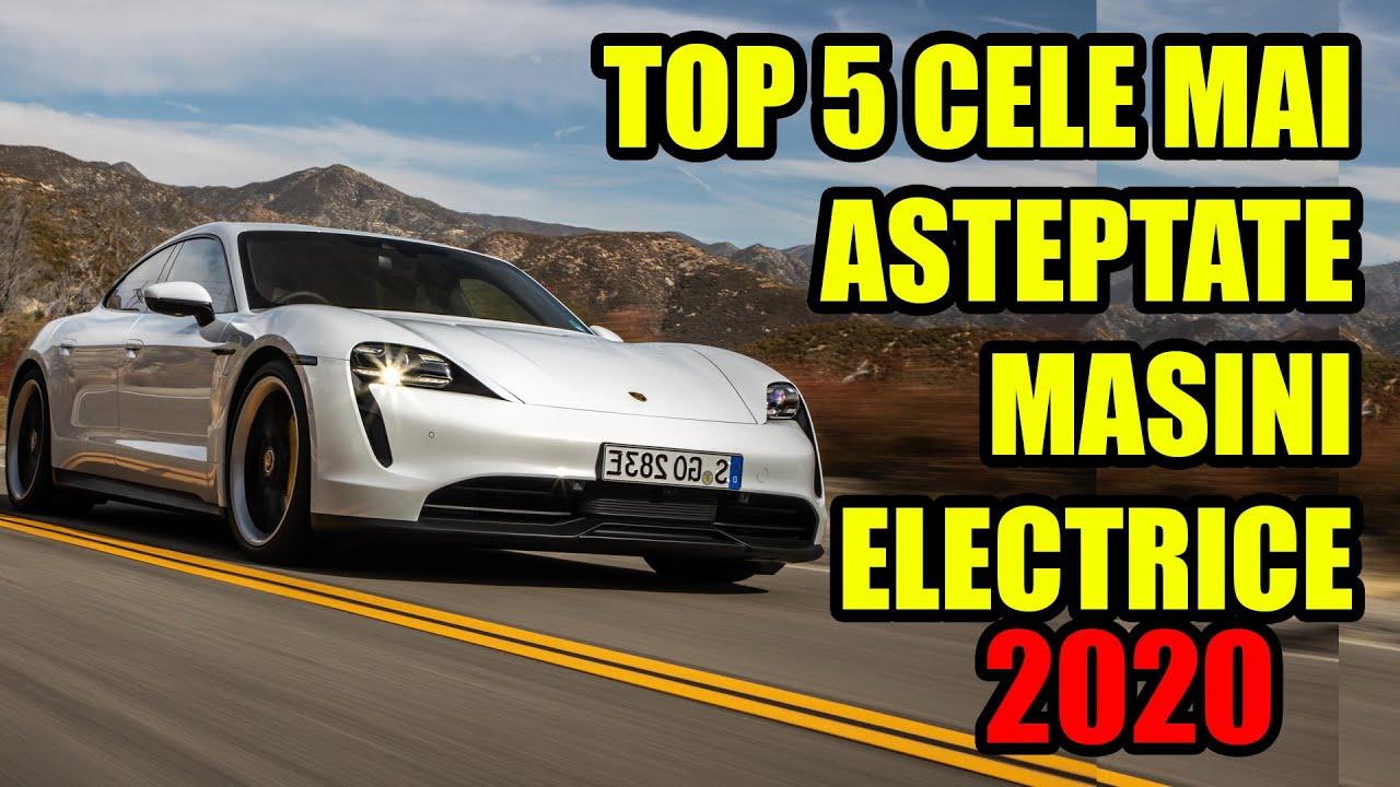 TOP 5 CELE MAI ASTEPTATE MASINI ELECTRICE IN 2020