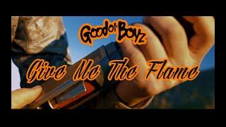 Good Ol' Boyz | Give Me The Flame