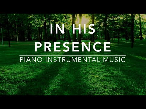In His Presence - 3 Hour Piano Music|Prayer Music|Meditation