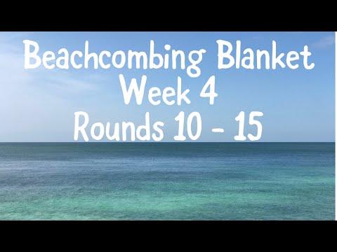 Beachcombing Blanket - Week 4. Rounds 10 - 15