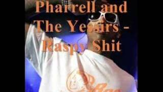 Pharrell and the Yessirs - Raspy Shit