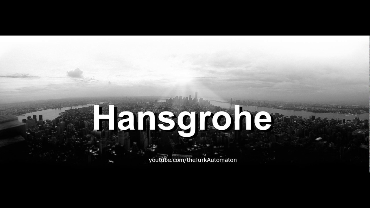 How to pronounce Hansgrohe in German - YouTube