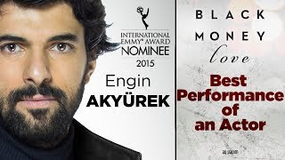 EMMY 2015 | Black Money Love - Engin Akyurek Best Performance of an Actor