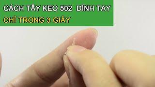 Cách Tẩy Keo 502 Dính Trên Da Chỉ Trong 3 Giây - Mẹo Hay TV