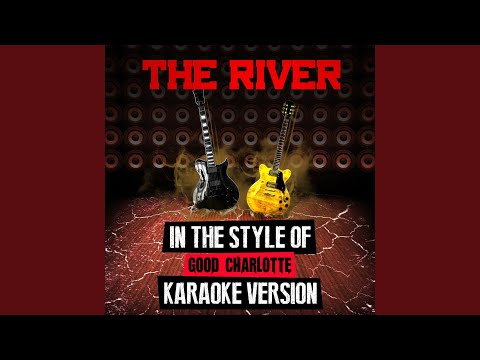 The River (In The Style Of Good Charlotte) (Karaoke Version)