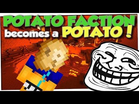 POTATO FACTION BECOMES A POTATO | Minecraft Trolling