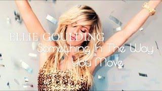 ♡ Ellie Goulding - Something In The Way You Move ♡ (Subtitulado al español)