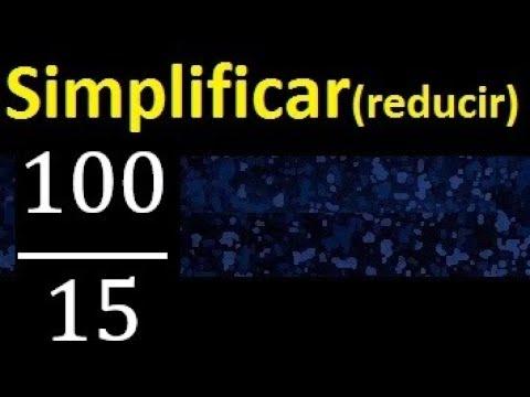Download simplificar 100/15 simplificado, reducir fracciones a su minima expresion simple irreducible