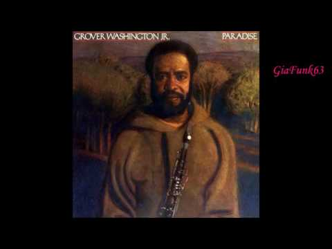GROVER WASHINGTON JR. - paradise - 1979