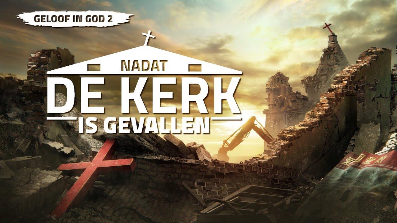 Christian movie with Dutch subtitles 'Geloof in God 2 – Nadat de kerk is gevallen'