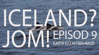 #50 Iceland? Jom! (Travelog) - Episod 9 (Akhir)