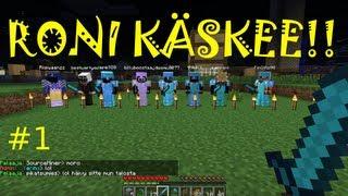 Minecraft: RONI KÄSKEE!! #1