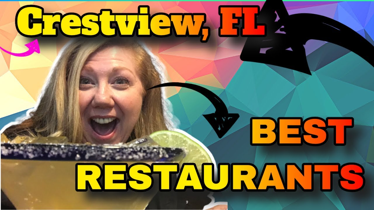 Things To Do In Crestview | Best Restaurants