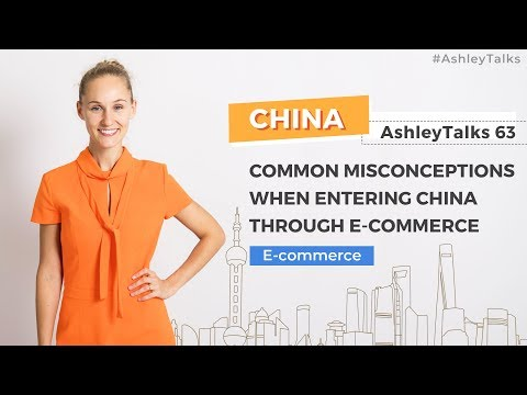 Common Misconceptions When Entering China Through E-commerce-Ashley Talks 63- China Marketing Expert Mp3