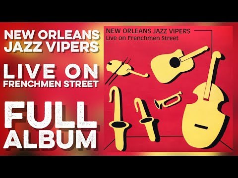 THE NEW ORLEANS JAZZ VIPERS - Live On Frenchmen Street (Full Album) (2004) High Definition Quality HD