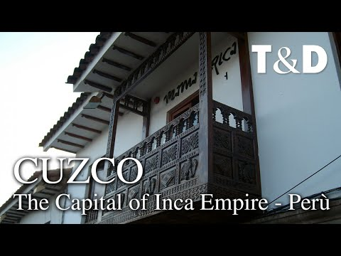 Cusco - Perù - The capital of Inca Empire - Travel Guide Travel & Discover