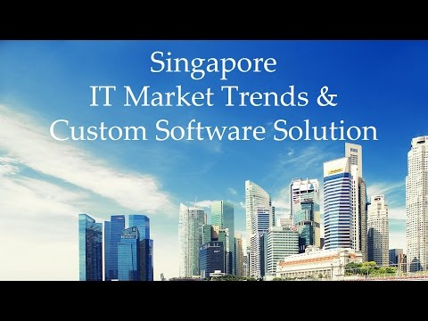 Trends in Singapore IT Market & Custom Software Solutions