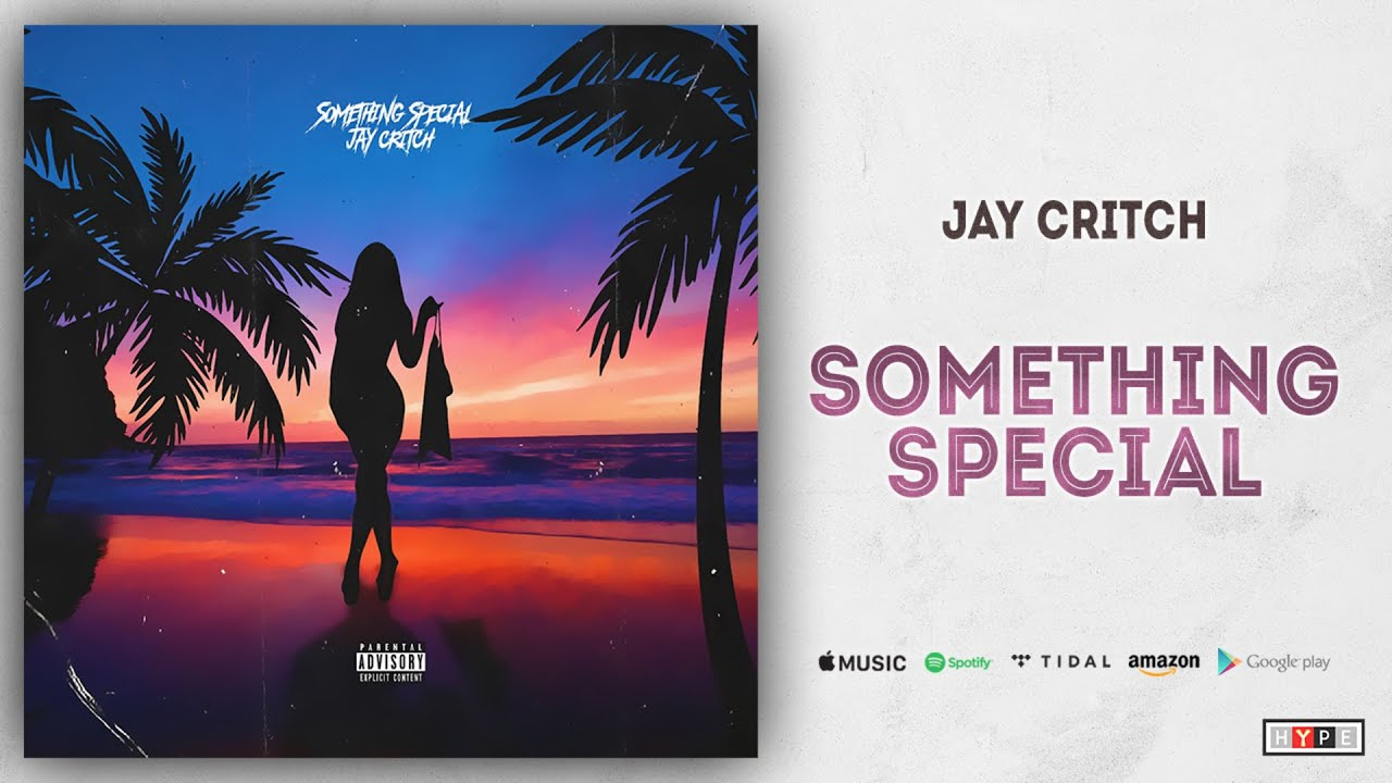 Jay Critch - Something Special