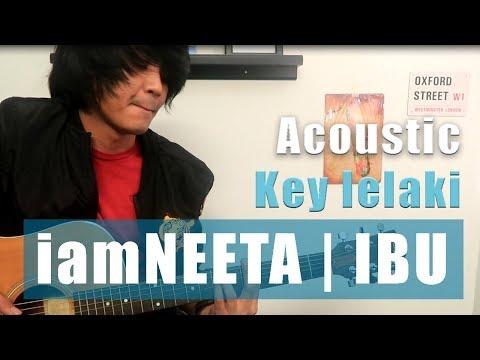 iamNEETA ibu (Key lelaki) Acoustic jamming tanpa vokal+Lirik