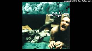 "Erik Larson - ""Love And Loathing"""