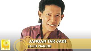 Salih Yaacob - Jangan Tak Jadi (Assam Di Gunung Garam Di Laut)