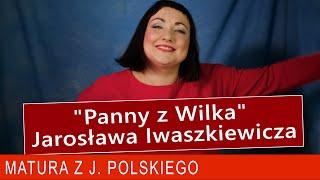 """226. Czy każdy powrót jest szczęśliwy? """"Panny z Wilka"""" Jarosława Iwaszkiewicza."""