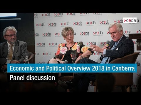 Economic and Political Overview 2018 in Canberra - Panel discussion