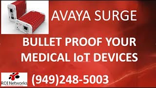 Avaya Surge Securing Medical Devices ROI Networks 949 248 5003 IoT Security Solution