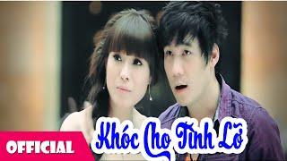 Khóc Cho Tình Lỡ - Bằng Cường ft  Khánh Phương ft  Dung Ruby [Official MV HD]