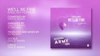 "Download Global ARMY Song for BTS - ""We'll Be Fine"" English Version by Gracie Ranan (2018)Lyrics in Descript."