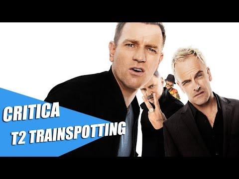 CRITICA #46 - T2 Trainspotting. (SIN SPOILERS).
