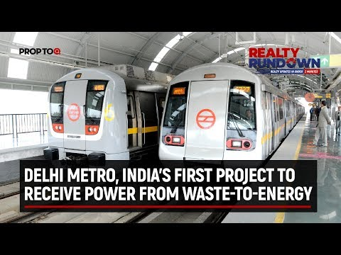 Delhi Metro, India's first project to receive power from waste-to-energy
