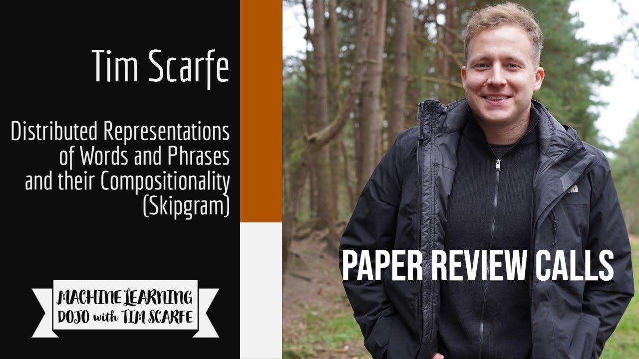 Paper Reviews Call 004 -- (Mikolov) (SkipGram/Word2Vec)