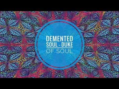 Demented Soul - Duke Of Soul (Tribute To Duke Soul)